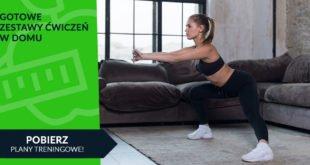 Gotowe zestawy ćwiczeń - możesz trenować w domu.