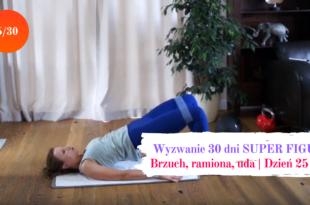 Ramiona brzuch - wyzwanie