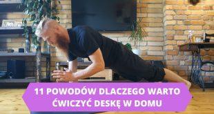 Dlaczego warto ćwiczyć plank? 11 powodów za ćwiczeniem deski w domu.
