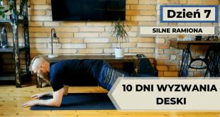 Wyzwanie deski dzień 7. Ćwiczenia na silne ramiona w połączeniu z deską.