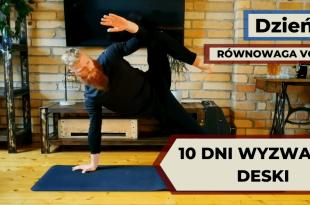 Wyzwanie deski 10 dni - ćwiczenia wzmacniające równowagę.