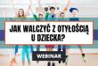 Problem nadwagi i otyłoścu u dzieci i młodzieży - webinar