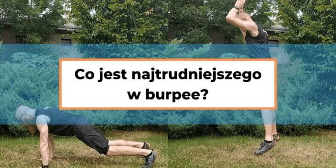 Typowe błędy w ćwiczeniu burpees. Sprawdź jak prawidłowo wykonać burpee.